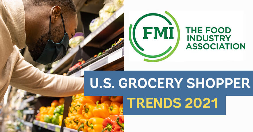 Be consumer focused with the FMI US Grocery Shopper Trends 2021